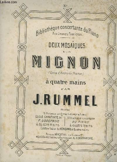DEUX MOSAIQUES SUR MIGNON - N°1 : POUR PIANO A 4 MAINS.