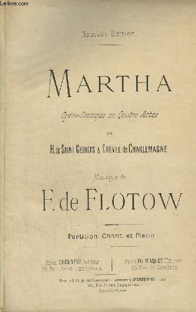 MARTHA - OPERA COMIQUE EN 4 ACTES POUR PIANO ET CHANT.