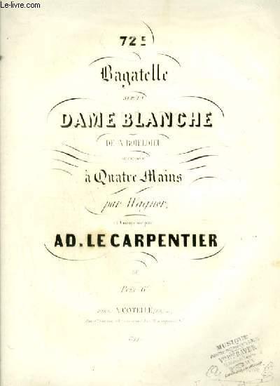 72° BAGATELLE SUR LA DAME BLANCHE - PIANO A 4 MAINS.