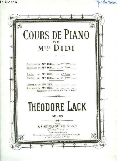 COURS DE PIANO DE MLLE DIDI -: ETUDE DE MLLE DIDI LIVRE 1 : PRELUDE + CHANSON DU VOYAGEUR + BERCEUSE + VALSE + ALSACIENNE + LE ROUET + TYROLIENNE + MUSETTE + LIED + IMPROVISATION + TARENTELLE + RONDINO + ROMANCE + GIGUE.