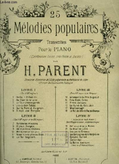 25 MELODIES POPULAIRES - LIVRE 1 : DO DO, L'ENFANT DO + AU CLAIR DE LUNE + LA TOUR PRENDS GARDE + J'AI DU BON TABAC + SUR LE PONT D'AVIGNON + IL ETAIT BERGERE.
