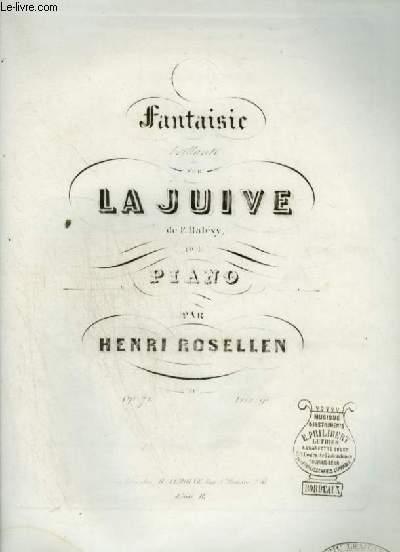 FANTAISIE BRILLANTE SUR LA JUIVE DE F. HALEVY POUR PIANO.