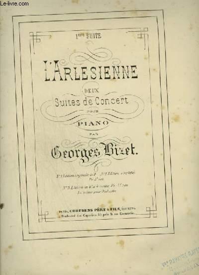 L'ARLESIENNE - DEUX SUITES DE CONCERT POUR PIANO A 4 MAINS : 1° SUITE DE CONCERT PRELUDE + MINUETTO + ADAGIETTO + CARILLON.