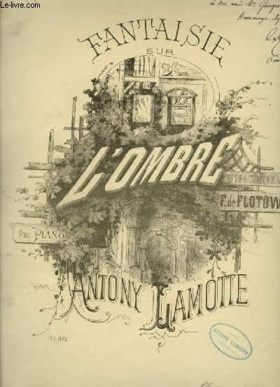 L'OMBRE - FANTAISIE POUR PIANO.