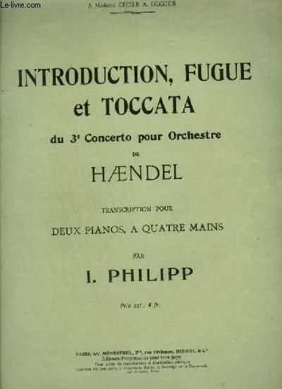 INTRODUCTION, FUGUE ET TOCCATA - DU 3° CONCERTO POUR ORCHESTRE DE HAENDEL.