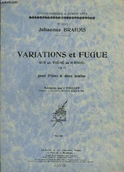 VARIATIONS ET FUGUE SUR UN THEME DE HAENDEL - OP.24 POUR PIANO A 2 MAINS.