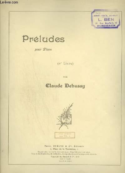 PRELUDES POUR PIANO - 2° LIVRE : BROUILLARDS + FEUILLES MORTES + LA PUERTA DEL VINO + LES FEES SONT EXQUISES DANSEUSES + BRUYERES + GENERAL LAVINE ECCENTRIC + LA TERASSE DES AUDIENCES DU CLAIR DE LUNE + ONDINE + HOMMAGE A S. PICKWICK + CANOPE...