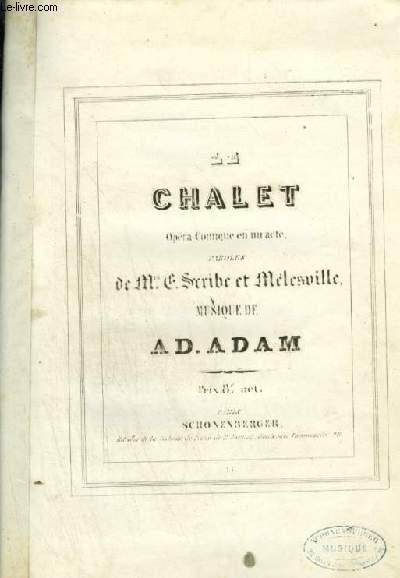 LE CHALET - OPERA COMIQUE EN 1 ACTE POUR PIANO ET CHANT.
