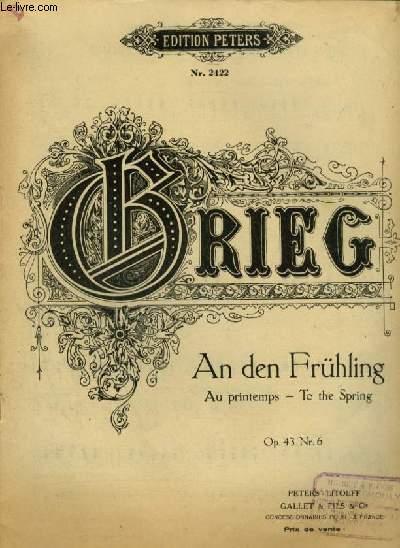 AN DEN FRÜHLING / AU PRINTEMPS / TO THE SPRING - OP.43 N°6 POUR PIANO.