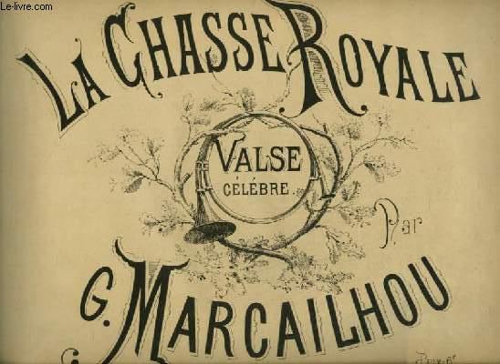 LA CHASSE ROYALE - VALSE CELEBRE POUR PIANO.