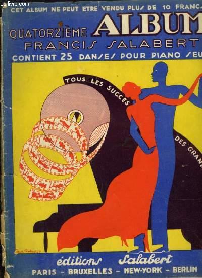 QUATORZIEME ALBUM - CONTIENT 25 DANSES POUR PIANO SEUL - TOUS LES SUCCES DES GRANDS FILMS SONORES.