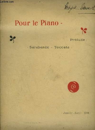 POUR LE PIANO - PRELUDE + SARABANDE + TOCCATA.