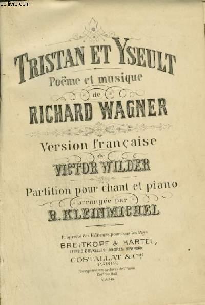 TRISTAN ET YSEULT - VERSION FRANCAISE POUR PIANO ET CHANT.