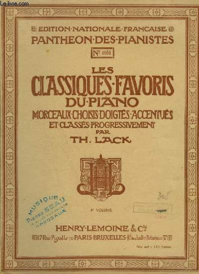LES CLASSIQUES FAVORIS DU PIANO - VOLUME 4 : La victoire + 1ère Nocturne + Air varié + 1ère barcarolle + Variations + Rêverie + Scherzo + Berceuse + Passacaille + Valse + Menuet + Fantasia + Caprice + Presto + Toccata + Mazurka + Allegro + 2° barcarolle..