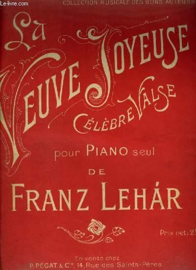 LA VEUVE JOYEUSE - CELEBRE VALSE POUR PIANO.
