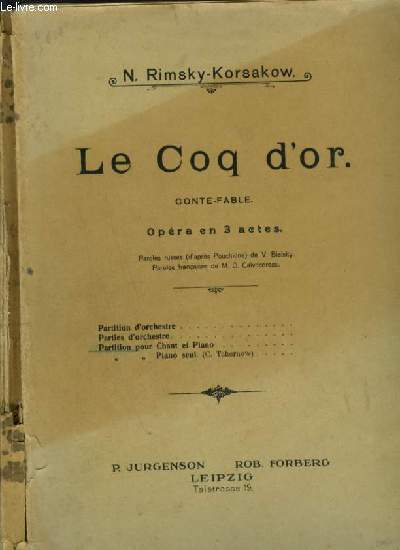 LE COQ D'OR - CONTE FABLE - OPERA EN 3 ACTES POUR PIANO ET CHANT AVEC PAROLES FRANCAISES ET RUSSES.