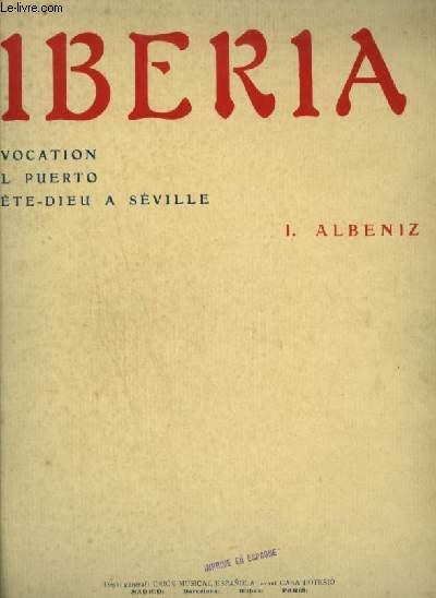 IBERIA - CAHIER 1 : EVOCATION + EL PUERTO + FETE DIEU A SEVILLE - POUR PIANO.
