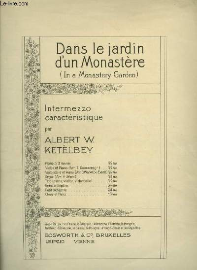 DANS LE JARDIN D'UN MONASTERE / IN A MONASTERY GARDEN - INTERMEZZO CARACTERISTIQUE.