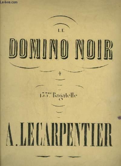 LE DOMINO NOIR - 155° BAGATELLE - POUR PIANO.
