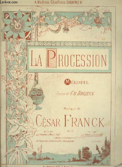 LA PROCESSION - POUR PIANO ET CHANT TENOR OU SOPRANO AVEC PAROLES.