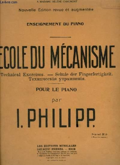 ECOLE DU MECANISME - POUR LE PIANO - TEXTES FRANCAIS / ANGLAIS / ALLEMAND / RUSSE.