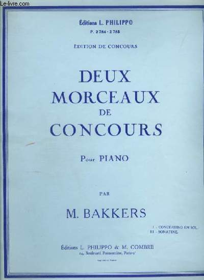 DEUX MORCEAUX DE CONCOURS - POUR PIANO - CONCERTINO EN SOL + SONATINE.