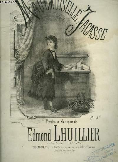 MADEMOISELLE JACASSE - POUR PIANO ET CHANT AVEC PAROLES.
