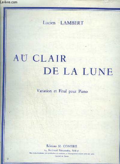 AU CLAIR DE LA LUNE - VARIATION ET FINAL POUR PIANO.