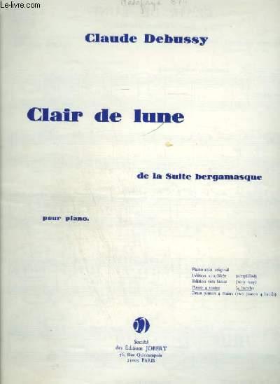 CLAIR DE LUNE - DE LA SUITE BERGAMASQUE  POUR PIANO.
