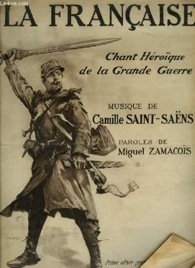 LA FRANCAISE - CHANT HEROIQUE DE LA GRANDE GUERRE - POUR PIANO ET CHANT AVEC PAROLES.