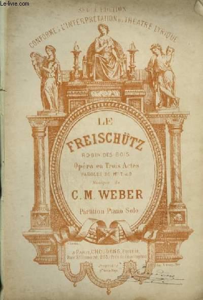 LE FREISCHÜTZ / ROBIN DES BOIS - OPERA EN 3 ACTES POUR PIANO SOLO.