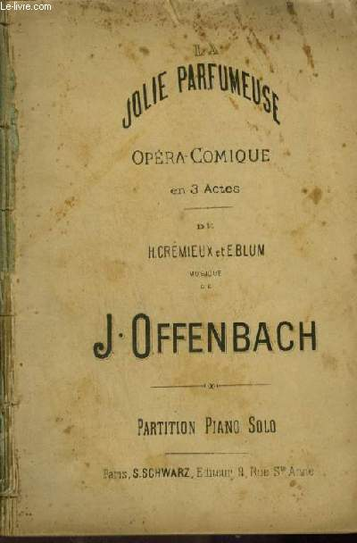 LA JOLIE PARFUMEUSE - OPERA COMIQUE EN 3 ACTES - POUR PIANO SOLO.