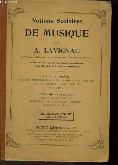 NOTIONS SCOLAIRES DE MUSIQUE - LIVRE DE L'ELEVE : PRINCIPES THEORIQUES + SOLFEGE & CHANTS AVEC PAROLES + DEVOIRS A ECRIRE + QUESTIONNAIRE - DEUXIEME ANNEE.