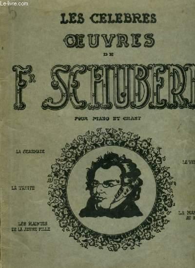 LES CELEBRES OEUVRES DE SCHUBERT - POUR PIANO ET CHANT : LA SERENADE + LA TRUITE + LES PLAINTES DE LA JEUNE FILLE + LE VIELLEUR + LA MARGUERITE AU ROUET.