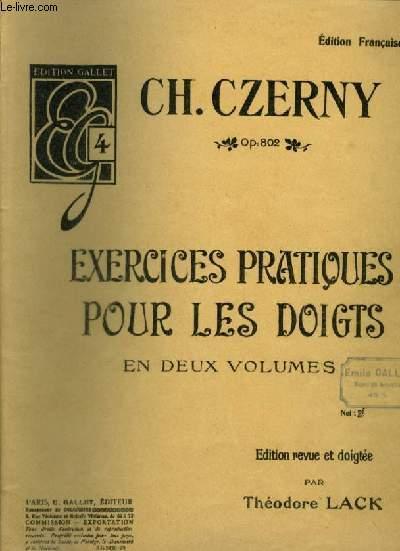 EXERCICES PRATIQUES POUR LES DOIGTS - EN 2 VOLUMES - OP.802.