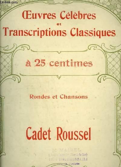 CADET ROUSELLE - POUR PIANO ET CHANT AVEC PAROLES - OEUVRES CELEBRES ET TRANSCRIPTIONS CLASSIQUES N°1115.