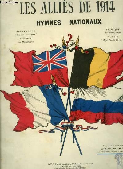 LES ALLIES DE 1914 - HYMNES NATIONAUX : GOD SAVE THE KING + LA BRABENCONNE + LA MARSEILLAISE + HYMNE RUSSE - POUR PIANO AVEC PAROLES.