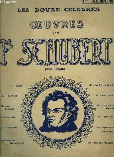 LES DOUZE OEUVRES DE FR. SCHUBERT - 1° ALBUM - POUR PIANO : VALSE + SERENADE + MOMENT MUSICAL + IMPROMPTU + MENUETTO + ANDANTE DE L'IMPROMPTU + LE ROI DE THULE + LA TRUITE + CRAINTE DE LA BIEN AIMEE + ROSE SAUVAGE + SYMPHONIE INACHEVEE + MARCHE MILITAIRE.