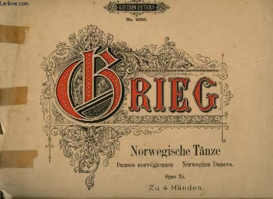 NORWEGISCHE TANZE / DANSE NORVEGIENNES / NORWEGIAN DANCES - OPUS. 35 - FÜR PIANOFORTE ZU VIER HÄNDEN.