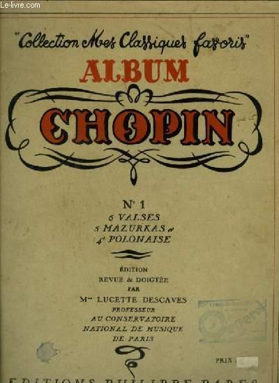 ALBUM CHOPIN - N°1 : 6 VALSES + 5 MAZURKAS + 4° POLONAISE.