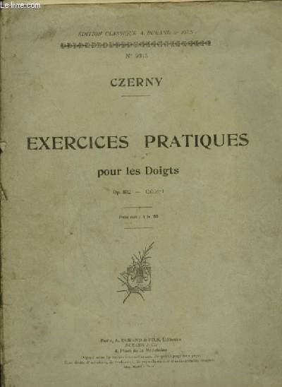 EXERCICES PRATIQUES POUR LES DOIGTS - OP.802 - CAHIER 1.