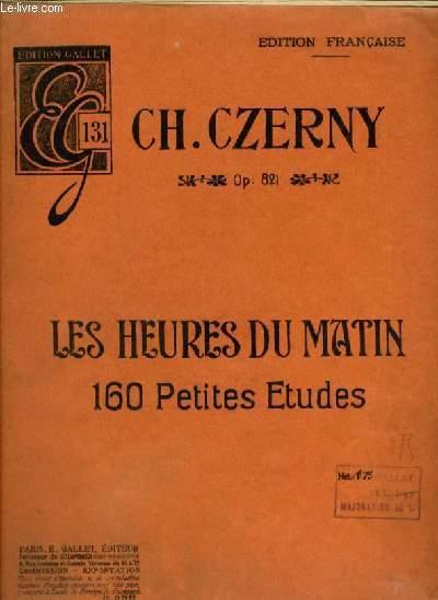 LES HEURES DU MATIN - 160 PETITES ETUDES - OP.821.