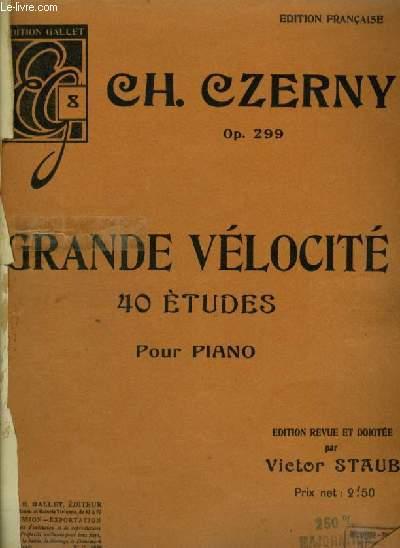 GRANDE VELOCITE - 40 ETUDES POUR PIANO - OP.299.