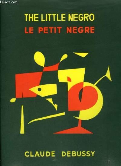 THE LITTLE NEGRO / LE PETIT NEGRE - POUR PIANO A 2 MAINS.