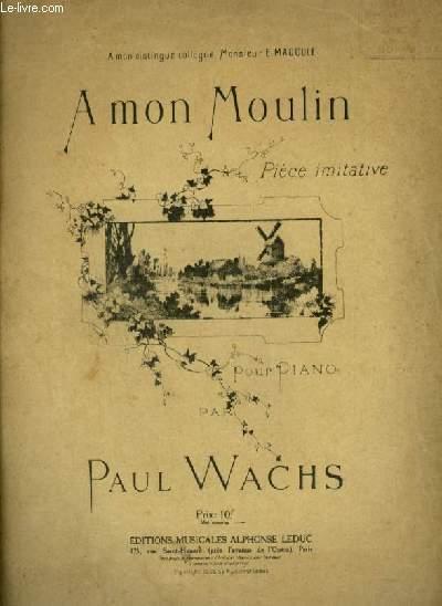 A MON MOULIN - POUR PIANO.