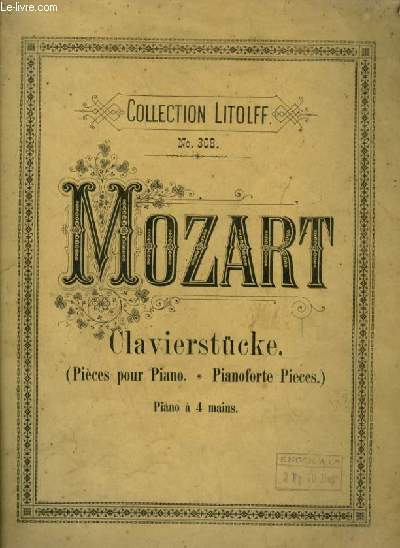 CLAVIERSTUCKE / PIECES POUR PIANO / PIANOFORTE PIECES - POUR PIANO A 4 MAINS.