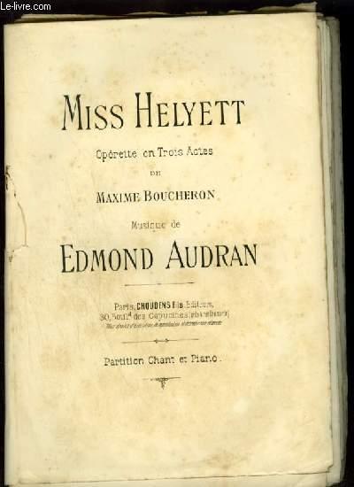 MISS HELYETT - OPERETTE EN 3 ACTES - POUR CHANT ET PIANO.