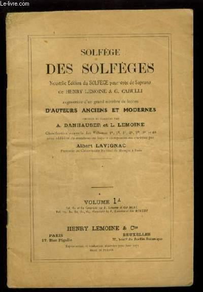 SOLFEGE DES SOLFEGES - VOLUME 1 A : LECONS EN CLE DE SOL ET EN CLE DE FA 4° LIGNE, NOUVELLE EDITION AUGMENTEE DE NOMBREUSES LECONS.
