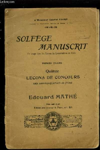 SOLFEGE MANUSCRIT - PREMIER VOLUME : 15 LECONS DE CONCOURS.
