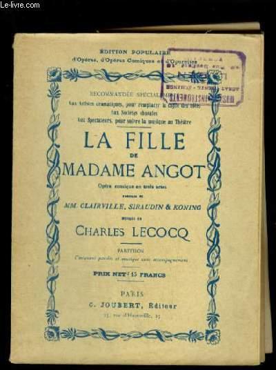 LA FILLE DE MADAME ANGOT - OPERA COMIQUE EN 3 ACTES.